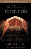 The 12 Steps of Forgiveness