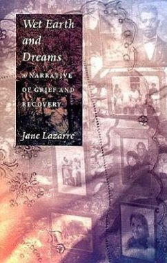 Wet Earth and Dreams: A Narrative of Grief and Recovery - Lazarre, Jane