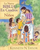 La Nueva Biblia En Cuadros Para Niños = New Bible in Pictures for Little Eyes