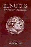 Eunuchs in Antiquity and Beyond