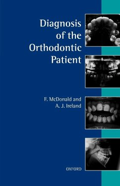 Diagnosis of the Orthodontic Patient - McDonald, Fraser; Ireland, Anthony J.; Ireland, A. J.