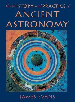 The History and Practice of Ancient Astronomy - Evans, James