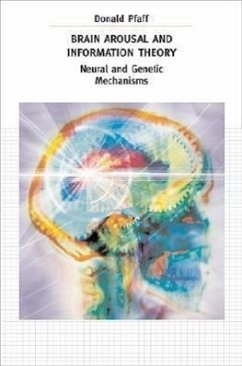 Brain Arousal and Information Theory: Neural and Genetic Mechanisms - Pfaff, Donald