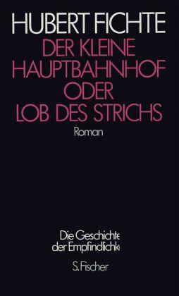 """Hubert Fichte """"Der kleine Hauptbahnhof oder Lob des Strichs"""""""