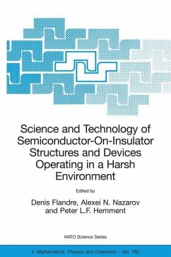Science and Technology of Semiconductor-On-Insulator Structures and Devices Operating in a Harsh Environment - Flandre, Denis / Nazarov, Alexei N. / Hemment, Peter L.F. (eds.)