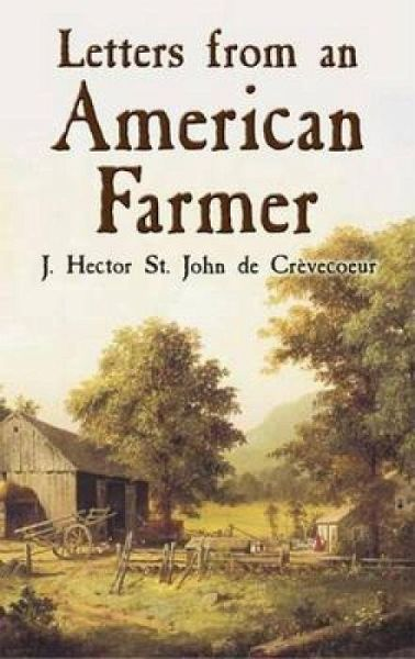 an introduction to letters from an american farmer Meeting the standards unit 1, american tradition  introduction x  from letters from an american farmer, j hector st jean de crèvecoeur.