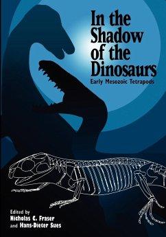 In the Shadow of the Dinosaurs - Herausgeber: Fraser, Nicholas C. Sues, Hans-Dieter