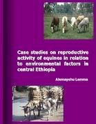 Case Studies on Reproductive Activity of Equines in Relation to Environmental Factors in Central Ethiopia