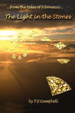 The Light in the Stones: ...from the Tales of Fibinacci...