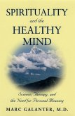 Spirituality and the Healthy Mind: Science, Therapy, and the Need for Personal Meaning
