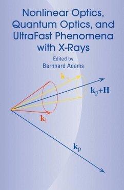 Nonlinear Optics, Quantum Optics, and Ultrafast Phenomena with X-Rays - Adams, Bernhard (ed.)