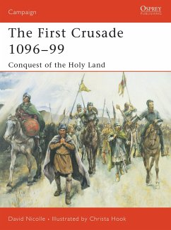 The First Crusade 1096-99: Conquest of the Holy Land - Nicolle, David