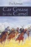 Car Grease for the Camel: A Road Journey Across Afghanistan