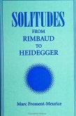 Solitudes: From Rimbaud to Heidegger