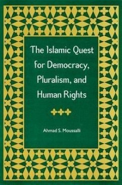 The Islamic Quest for Democracy, Pluralism, and Human Rights - Moussalli, Ahmad S.