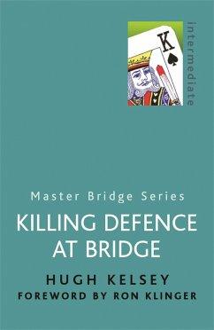 Killing Defence At Bridge - Kelsey, Hugh