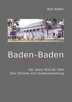Baden-Baden unter dem Hakenkreuz - Rößler, Rolf