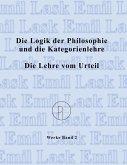 Die Logik der Philosophie und die Kategorienlehre / Die Lehre vom Urteil