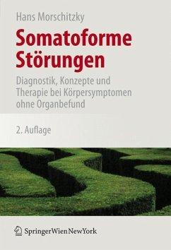 Somatoforme Störungen - Morschitzky, Hans