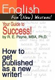 English For (New) Writers! Your Guide to Success!