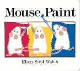 Mouse Paint: Lap-Sized Board Book