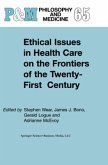 Ethical Issues in Health Care on the Frontiers of the Twenty-First Century