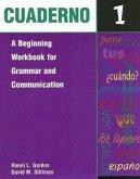 Cuaderno 1: A Beginning Workbook for Grammar and Communication