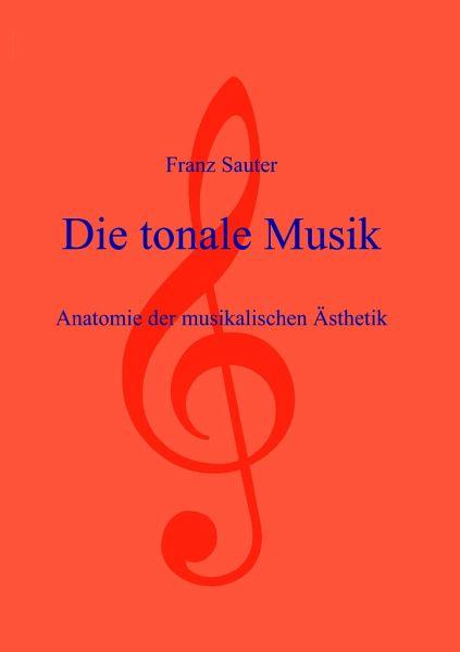 Die tonale Musik - Sauter, Franz