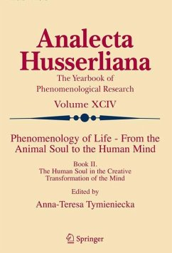 Phenomenology of Life - From the Animal Soul to the Human Mind - Tymieniecka, Anna-Teresa (ed.)