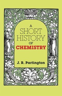 A Short History of Chemistry: Third Edition - Partington, J. R.; Partington, James R.; Chemistry