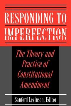 Responding to Imperfection - Levinson, Sanford (ed.)