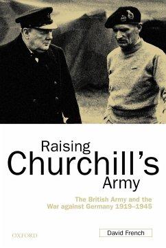 Raising Churchill's Army - French, David
