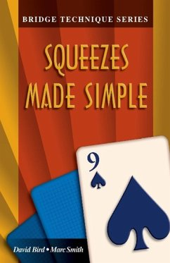 Bridge Technique 9: Squeezes Made Simple - Smith, Marc; Bird, David