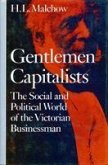 Gentlemen Capitalists: The Social and Political World of the Victorian Businessman
