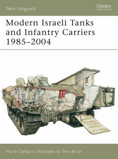 Modern Israeli Tanks and Infantry Carriers 1985 - 2004 - Gelbart, Marsh