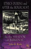 Ethics During and After the Holocaust: In the Shadow of Birkenau