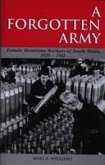 A 'forgotten Army': The Female Munitions Workers of South Wales 1939-1945