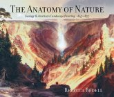 The Anatomy of Nature: Geology & American Landscape Painting, 1825-1875