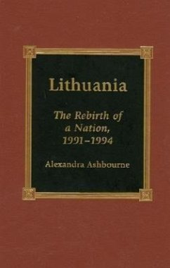 Lithuania: The Rebirth of a Nation, 1991-1994 - Ashbourne, Alexandra