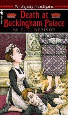 Death at Buckingham Palace: Her Majesty Investigates - Benison, C. C.