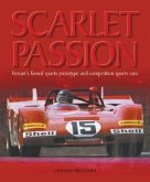 Scarlet Passion: Ferrari's Famed Sports Prototypes and Competition Sports Cars