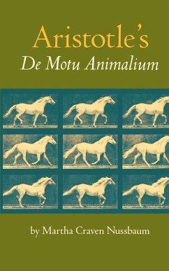 Aristotle's De Motu Animalium - Nussbaum, Martha C.