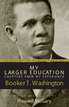 My Larger Education: Chapters from My Experience - Washington, Booker T.