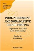 Pooling Designs and Nonadaptive Group Testing: Important Tools for DNA Sequencing
