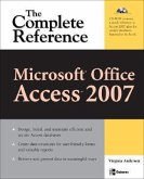 Microsoft Office Access 2007: The Complete Reference [With CDROM]