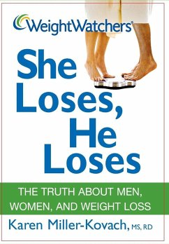 Weight Watchers She Loses, He Loses: The Truth about Men, Women, and Weight Loss - Miller-Kovach, Karen