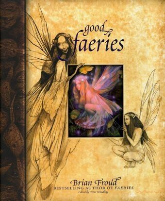 Good Faeries/Bad Faeries - Froud, Brian