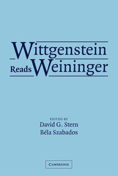 Wittgenstein Reads Weininger - Stern, David G. / Szabados, Béla (eds.)