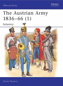 The Austrian Army 1836-66 (1): Infantry - Pavlovic, Darko