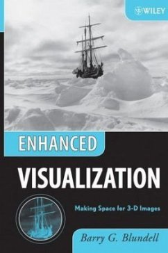 Enhanced Visualization: Making Space for 3-D Images - Blundell, Barry G.
